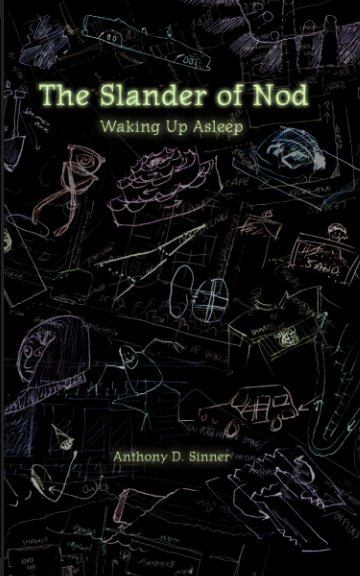 View The Slander of Nod by Anthony D. Sinner