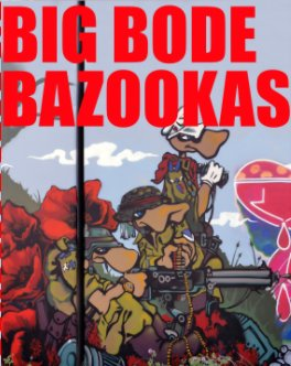 big bode bazookas production book book cover