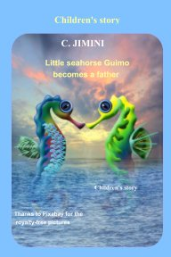 ENGLISH - Little seahorse Guimo becomes a father book cover