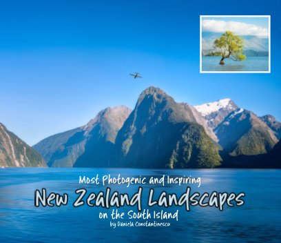 Most Photogenic and Inspiring New Zealand Landscapes on the South Island book cover
