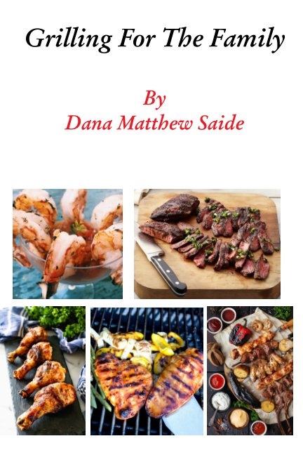 View Grilling For The Family by Dana Saide