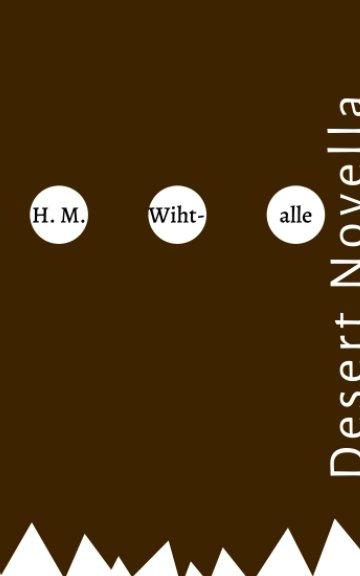 View Desert Novella by H. M. Wihtalle