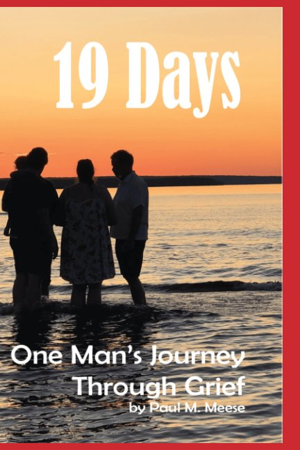 View 19 Days: One Man's Guide Through Grief by Paul M. Meese