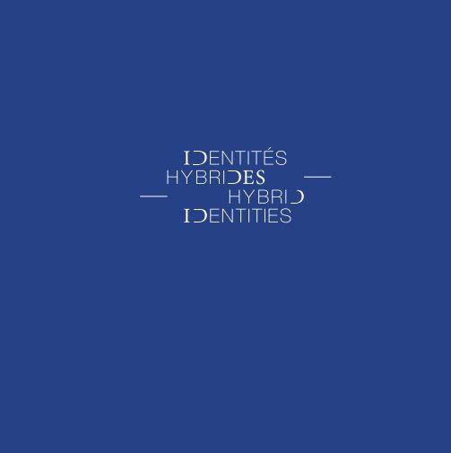 View Identités Hybrides - Hybrid Identities by J. MAN LIUS - B. MARSHALL
