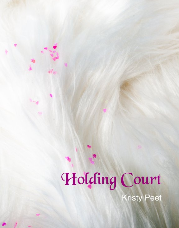 View Holding Court by Kristy Peet