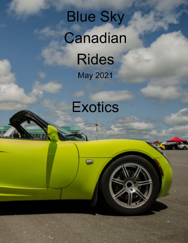 View Blue Sky Canadian Rides - May 2021 by Marie Dempsey