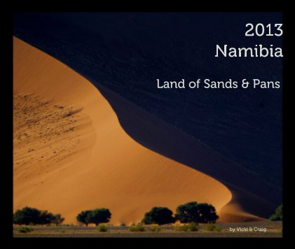 2013 Namibia Land of Sands and Pans book cover