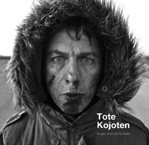 Ver Tote Kojoten por Ángel García Roldán
