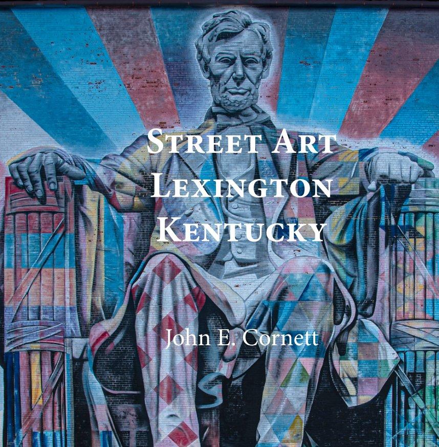 Ver Lexington Street Art por John E. Cornett