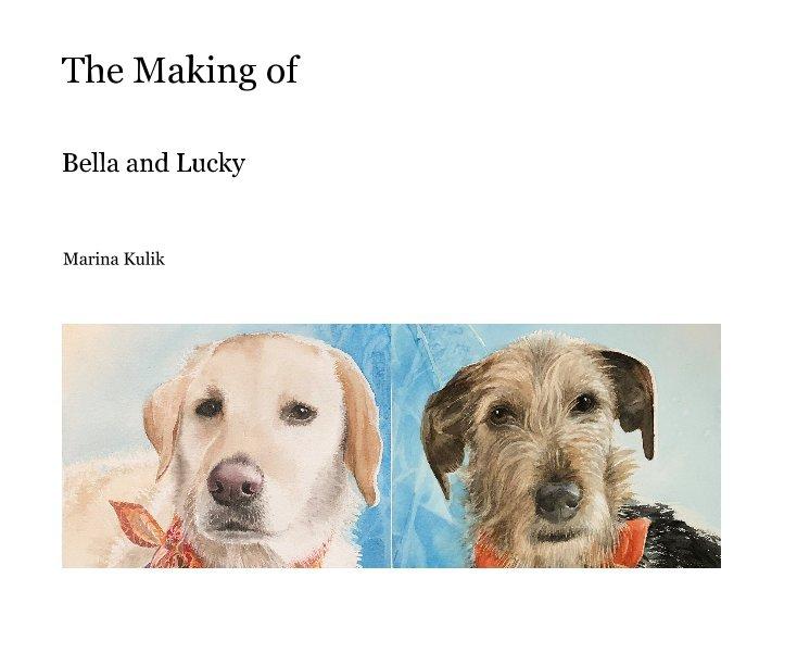 Visualizza The Making of BELLA en LUCKY di Marina Kulik