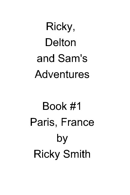 View Ricky, Delton and Sam's Adventures by Ricky Smith