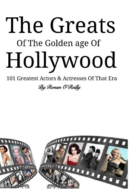 View The Greats Of The Golden Age Of Hollywood by Ronan O'Reilly