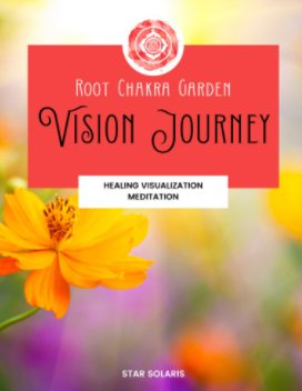 Root Chakra Garden Vision Journey book cover