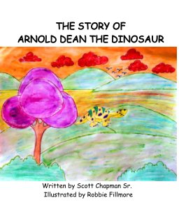 The Story Of Arnold Dean The Dinosaur book cover