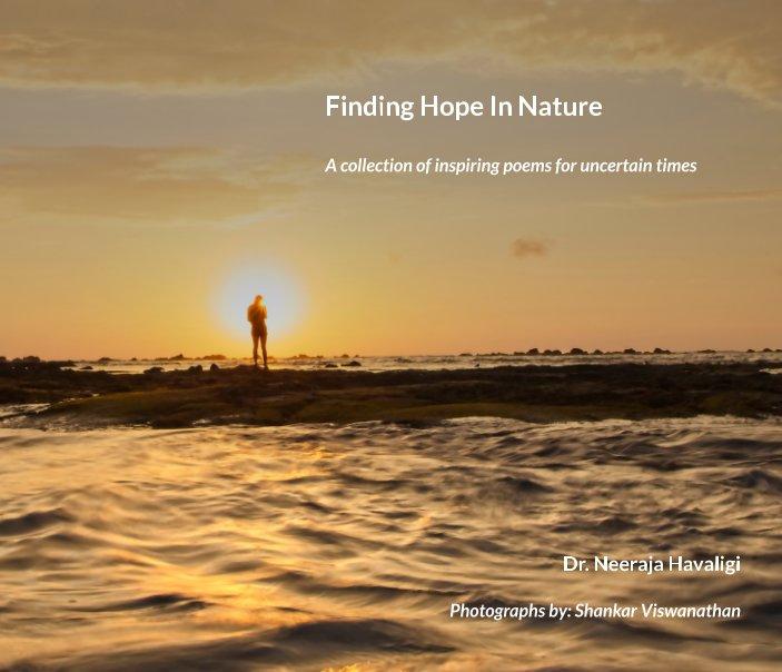 View Finding Hope in Nature by Dr. Neeraja Havaligi