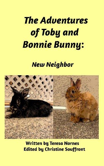 Bekijk Adventures of Toby and Bonnie Bunny: New Neighbor op Teresa Nornes