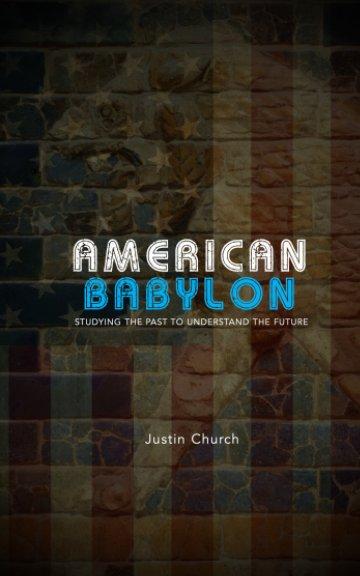 Visualizza American Babylon di Justin Church