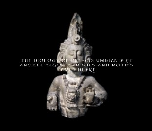 The Biology Of Pre-Columbian Art book cover