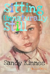 Sitting Unnaturally Still book cover