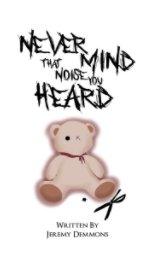 Never Mind That Noise You Heard book cover