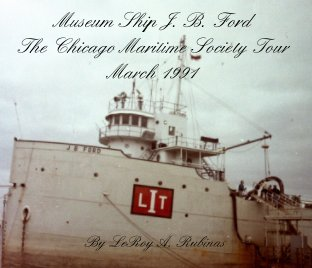 Museum Ship J. B. Ford The Chicago Maritime Society Tour March 1991 book cover