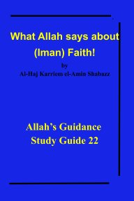 What Allah says about (Iman) Faith! book cover