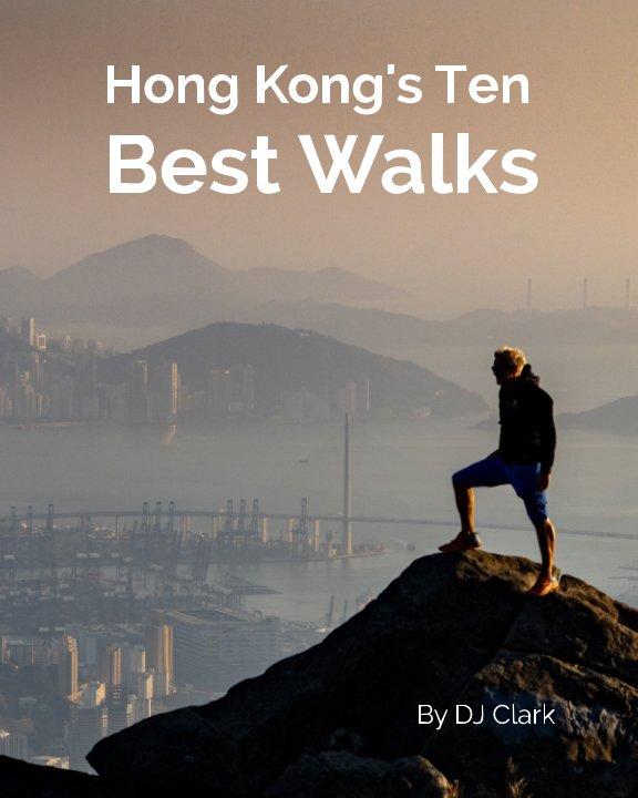 Ver Hong Kong's 10 Best Walks por DJ Clark