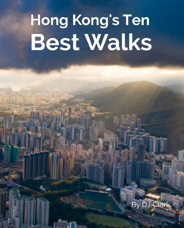 View Hong Kong's 10 Best Walks by DJ Clark