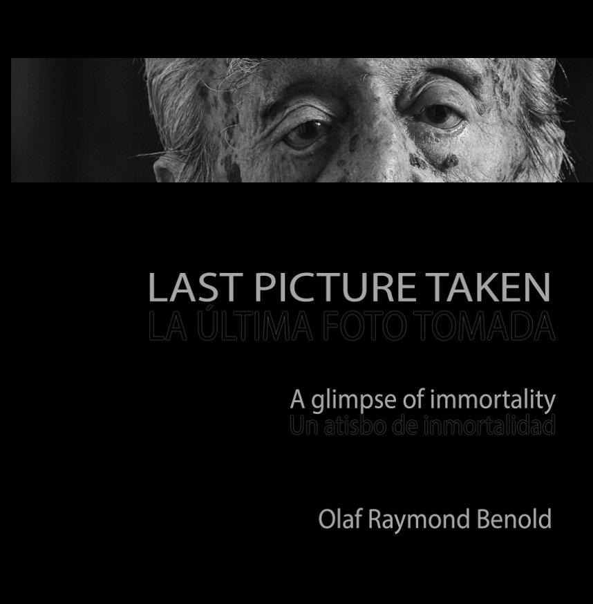 Bekijk Last Picture Taken op Olaf Raymond Benold