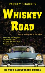 Whiskey Road - 60 Year Anniversary Edition book cover