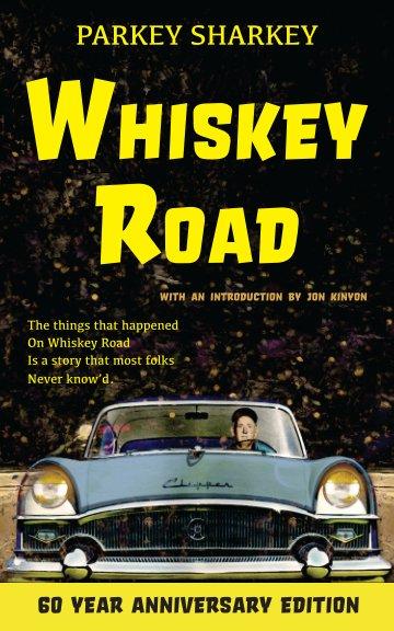 Visualizza Whiskey Road - 60 Year Anniversary Edition di Parkey Sharkey