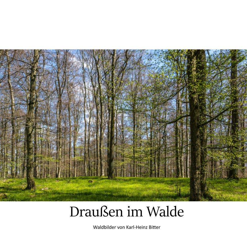 Bekijk Draußen im Walde op Karl-Heinz Bitter