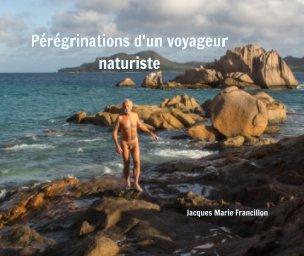 Pérégrinations d'un voyageur naturiste book cover