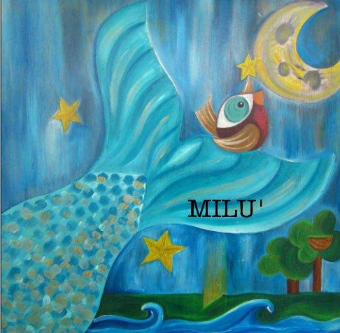 View Milu' by Marzia Tonietti ( Maci Mango )