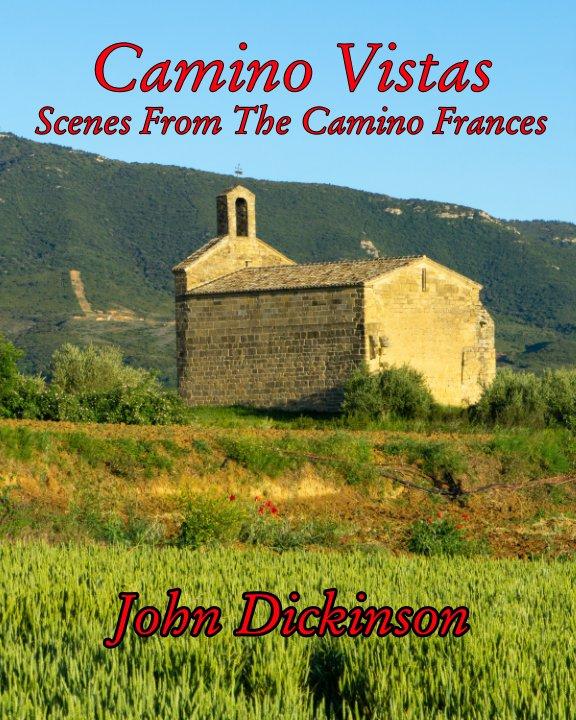 View Camino Vistas by John Dickinson