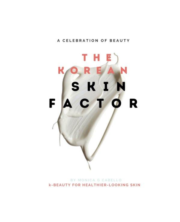 Ver The korean skin factor por Monica G. Cabello