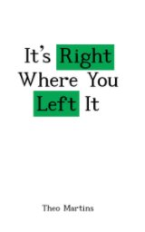 It's Right Where You Left It book cover