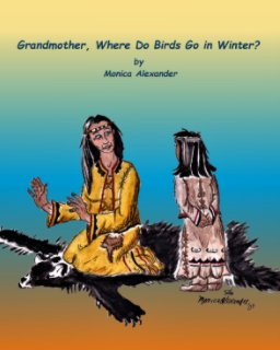 Grandmother, Where Do Birds Sleep in Winter? book cover