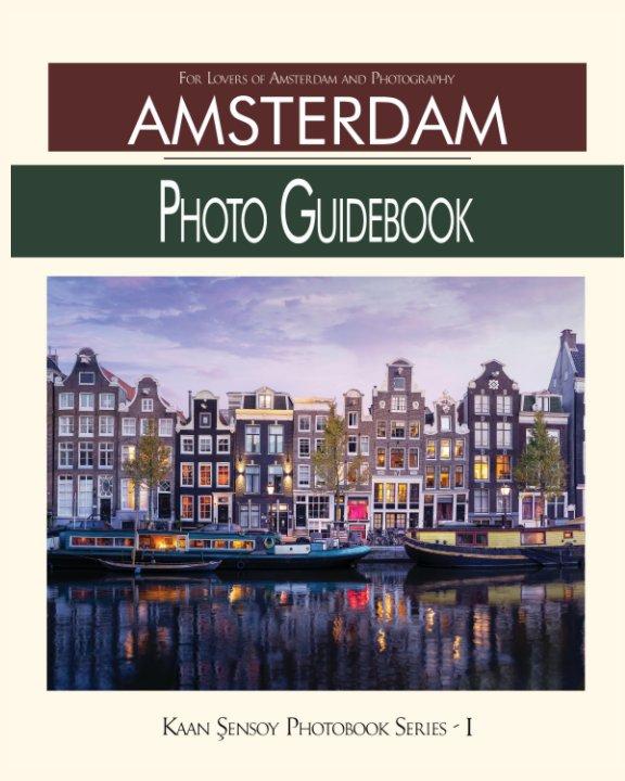 Ver Amsterdam Photo Guidebook por Kaan Sensoy
