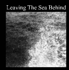Leaving The Sea Behind book cover