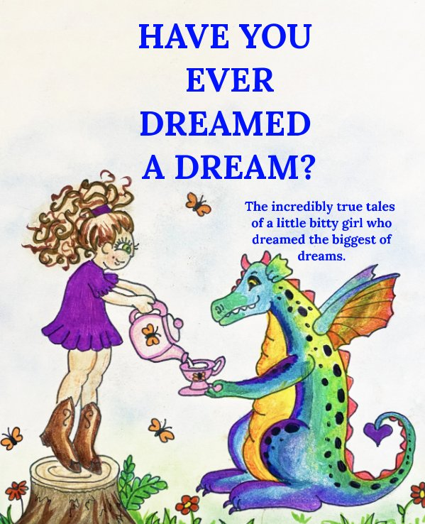 View Have You Ever Dreamed A Dream? by Kate L. Ott
