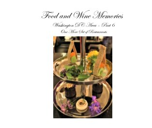 Food and Wine Memories - Washington Dc Area -Part 6 book cover