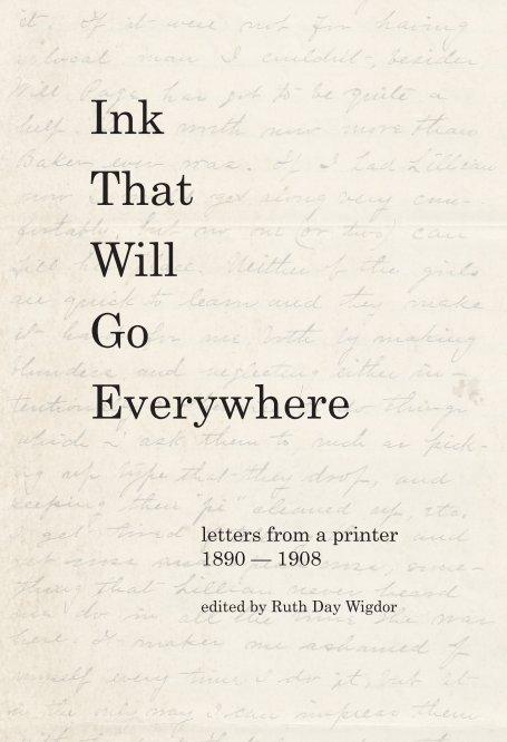 View Ink That Will Go Everywhere: by Ruth Day Wigdor