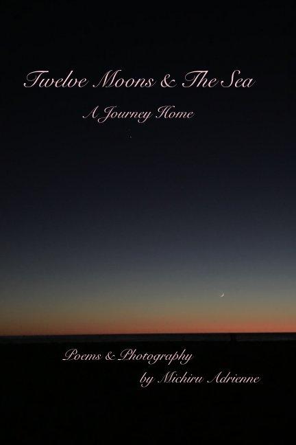 Bekijk Twelve Moons And The Sea op Michiru Adrienne