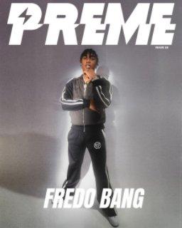Preme Magazine : Fredo Bang book cover