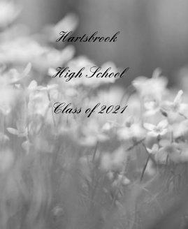 Hartsbrook High School Class of 2021  Parent/Family book cover