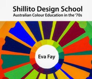 Shillito Design School - Australian Colour Education in the '70s book cover
