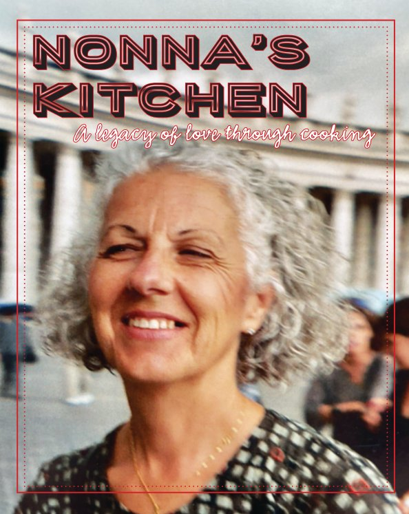 View NONNA'S KITCHEN a legacy of love through cooking by The Salvi Family