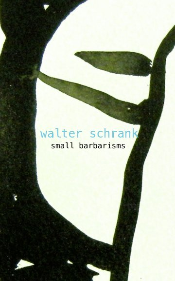 View small barbarisms by WALTER SCHRANK