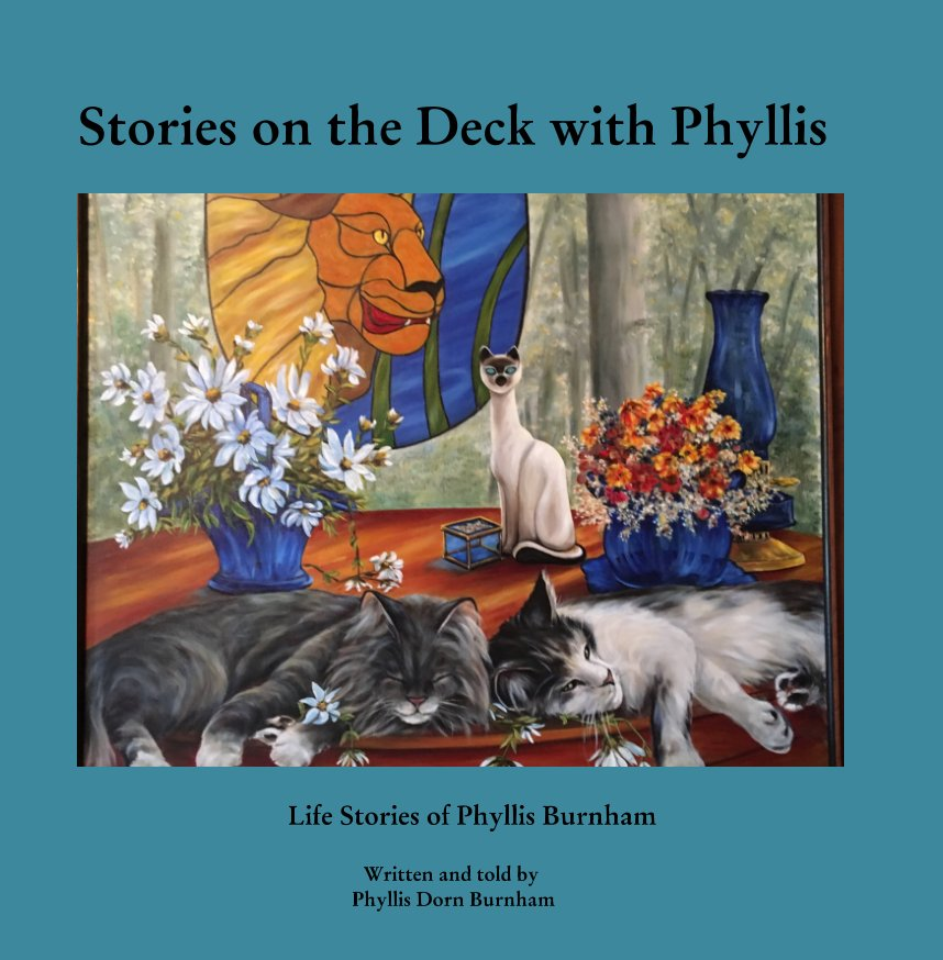 View Stories on the Deck with Phyllis by Phyllis Dorn Burnham